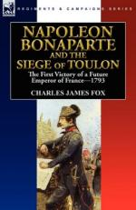 48722 - Fox, C.J. - Napoleon Bonaparte and the Siege of Toulon. The First Victory of a Future Emperor of France 1793