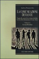 48725 - Pannocchia, A. - Comunicazione deviante. Viaggio alla scoperta di un sociologo borderline: la teoria della violentizzazione di Lonnie Athens (La)