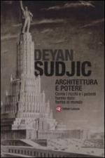 48746 - Sudjic, D. - Architettura e potere. Come i ricchi e i potenti hanno dato forma al mondo