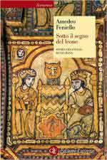 48751 - Feniello, A. - Sotto il segno del leone. Storia dell'Italia musulmana