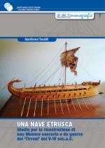 48784 - Tanzilli, G. - Nave etrusca. Studio per la ricostruzione di una Monere oneraria e da guerra dei Tirreni del V-IV sec. a.C. (Una)