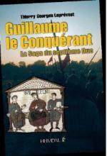 48798 - Leprevost, T.G. - Guillaume le Conquerant. La Saga du Septieme Duc