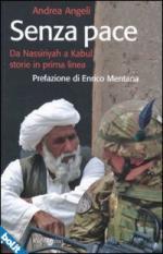 48801 - Angeli, A. - Senza pace. Da Nassiriyah a Kabul, storie in prima linea