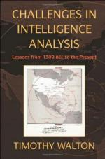 48828 - Walton, T. - Challenges in Intelligence Analysis. Lessons from 1300 BC to the Present