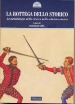 48837 - AAVV,  - Bottega dello storico. Le metodologie della ricerca nella scherma storica (La)