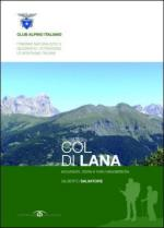 48843 - Salvatore , G. - Col di Lana. Escursioni, storia e note naturalistiche