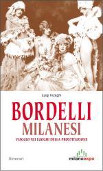 48853 - Inzaghi, L. - Bordelli milanesi. Viaggio nei luoghi della prostituzione