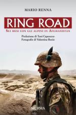 48857 - Renna, M. - Ring Road. Sei mesi con gli Alpini in Afghanistan