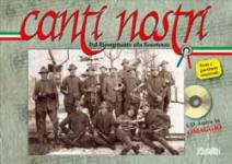 48865 - AAVV,  - Canti Nostri. Dal Risorgimento alla Resistenza. Libro+CD