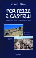 48869 - Rizza, A. - Fortezze e castelli. Strategia di attacco e strategia di difesa