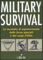48876 - McNab, C. - Military Survival. Le tecniche di sopravvivenza delle Forze Speciali e dei corpi d'elite