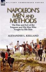 48885 - Kielland, A.L. - Napoleon's Men and Methods. The Rise and Fall of the Emperor and His Men Who Fought by His Side
