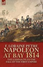 48886 - Loraine Petre, F. - Napoleon at Bay. The Campaigns to the Fall of the First Empire