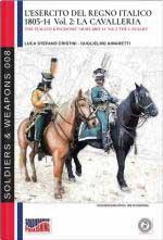 48892 - Cristini-Aimaretti, L.-G. - Esercito del Regno Italico 1805-1814 Vol 2: La Cavalleria (L')