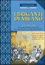 48950 - Ogliari, F. - Briganti di Milano. Bizzarro intrecciamento di casi ridicoli e compassionevoli (I)