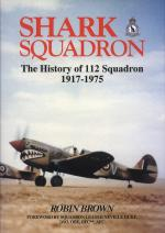 48957 - Brown, R. - Shark Squadron. The History of 112 Squadron 1917-1975