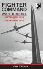 48967 - Foreman, J. - Fighter Command War Diaries Vol 1. September 1939 to September 1940 (The)