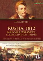 48976 - Ratti, L. - Russia 1812. Malojaroslavets, la battaglia degli Italiani