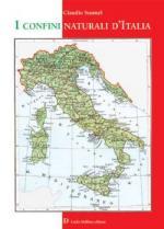 48979 - Susmel, C. - Confini naturali d'Italia (I)