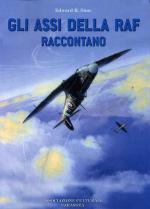 48995 - Sims, E.H. - Assi della RAF raccontano (Gli)