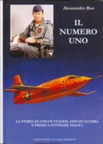 48997 - Rao, A. - Numero uno. La storia di Chuck Yeager asso di guerra e primo a superare mach 1 (Il)