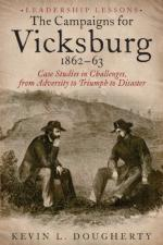 49067 - Dougherty, K.L. - Vicksburg Campaign 1863-64. Case Studies in Challenges, from Adversity to Triumph to Disaster (The)