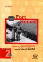 49103 - Ebner, K. - Fort Hensel. Il forte di Malborghetto durante la Prima Guerra Mondiale
