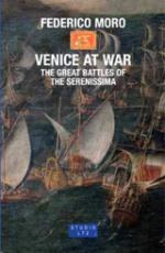 49121 - Moro, F. - Venice at War. The great battles of the Serenissima