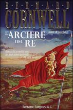 49147 - Cornwell, B. - Arciere del Re (L')