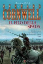 49161 - Cornwell, B. - Filo della Spada (Il)