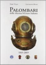 49166 - Vitale-Betro', F.-G. - Palombari della Marina Militare italiana. 160 anni di storia dei subacquei della marina militare italiana dalla nascita della Scuola Palombari (1849-2009)