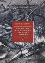 49172 - Gibbon Grassic, L. - Spartacus. Il gladiatore che sfido' l'Impero