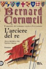 49180 - Cornwell, B. - Arciere del Re (L')