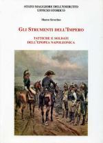49191 - Severino, M. - Strumenti dell'Impero. Tattiche e soldati dell'epopea napoleonica (Gli)