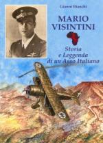 49196 - Bianchi, G. - Mario Visintini. Storia e leggenda di un asso italiano