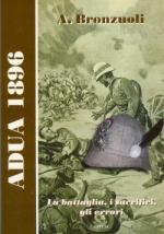 49229 - Bronzuoli, A. - Adua 1896. La battaglia, i sacrifici, gli errori