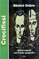 49230 - Dobre, B. - Crocifissi. Giorni vissuti sul fronte spagnolo. Libro+DVD