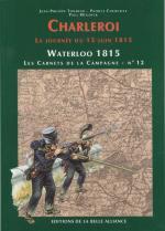 49239 - Tondeur-Courcelle, JP-P. - Waterloo 1815, les Carnets de la Campagne 12: Charleroi. La journee du 15 juin 1815