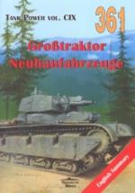 49259 - Ledwoch, J. - No 361 Grosstraktor and Neubaufahrzeuge (Tank Power Vol CIX)