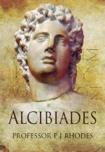 49262 - Rhodes, P.J. - Alcibiades. Athenian Playboy, General and Traitor