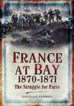 49263 - Fermer , D. - France at Bay 1870-71. The Struggle for Paris