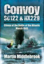49264 - Middlebrook, M. - Convoy SC122 and HX229. Climax of the Battle of the Atlantic, March 1943