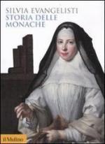 49267 - Evangelisti, S. - Storia delle monache 1450-1700