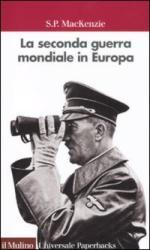 49269 - Mackenzie, S.P. - Seconda Guerra Mondiale in Europa (La)
