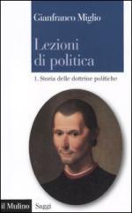 49270 - Miglio, G. - Lezioni di politica Vol 1: Storia delle dottrine politiche