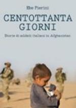 49287 - Pierini, E. - Centottanta giorni. Storie di soldati italiani in Afghanistan
