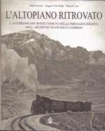 49309 - Pozzato-Dal Molin-Cora', P.-R.V. - Altopiano ritrovato. L'Altopiano dei Sette Comuni nelle immagini inedite dell'archivio Francesco Zambon (L')