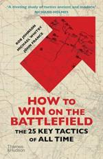 49312 - Johnson-Whitby, R.-M. - How to Win on the Battlefield. The 25 Key Tactics of All Time