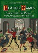 49341 - Costantino Fioratti, H. - Playing Games. Games and Their Players from Antiquity to the Present