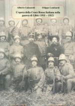 49370 - Galazzetti-Lombardi, A.-F. - Opera della Croce Rossa Italiana nella guerra di Libia 1911-1912 (L') - Cof 2 Voll